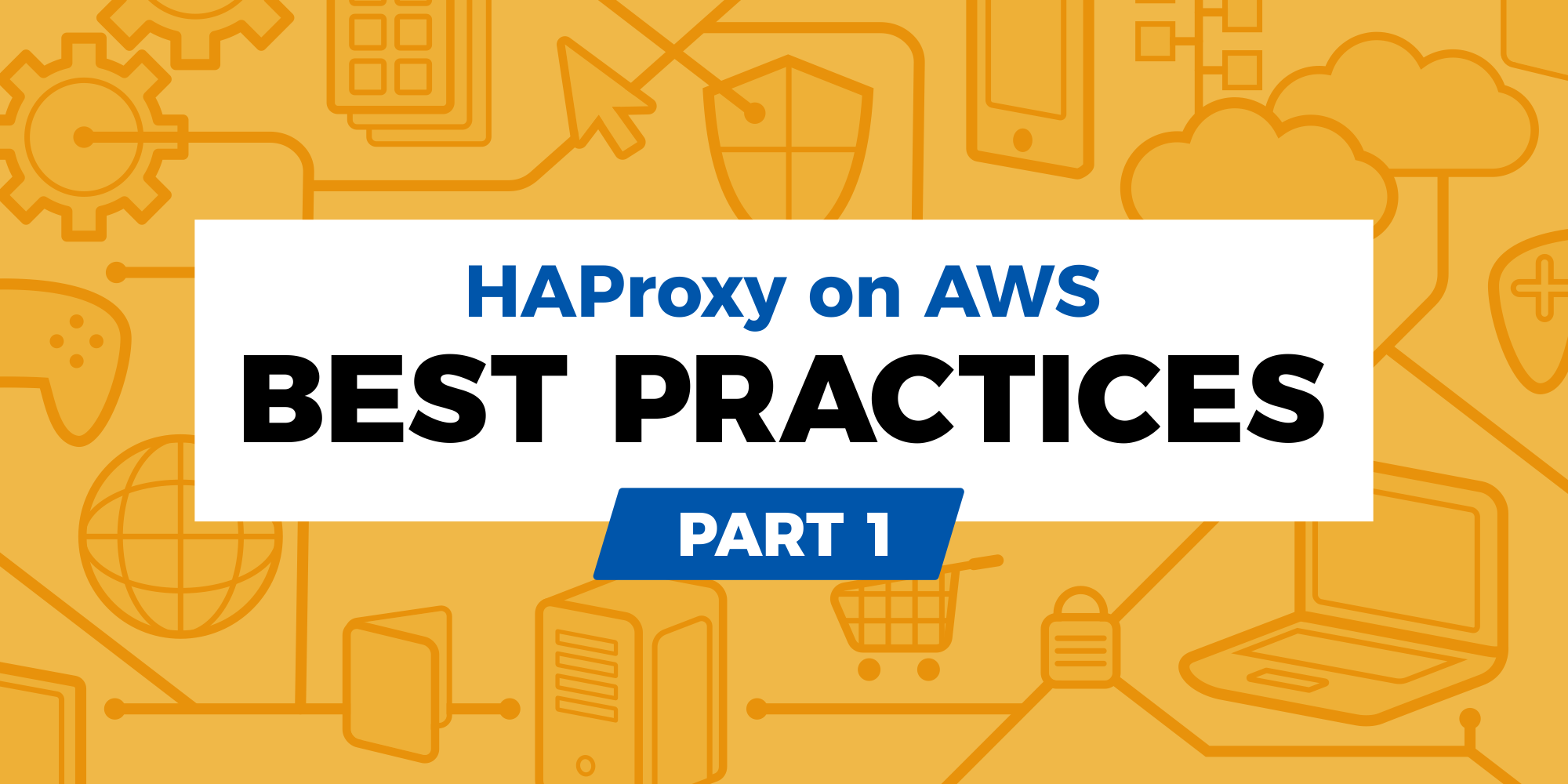 HAProxy on AWS: Best Practices Part 1 - HAProxy Technologies