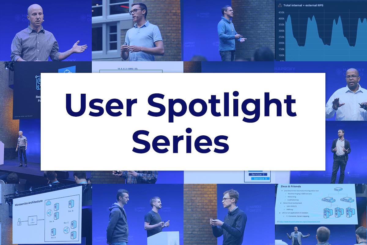 HAProxy User Spotlight Series