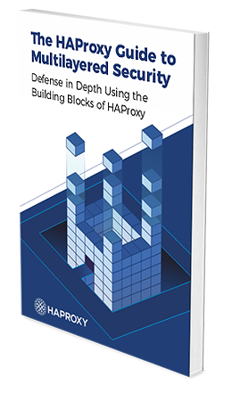 ebook - The HAProxy Guide to Multilayered Security