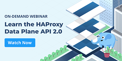 [On-Demand Webinar] Learn the HAProxy Data Plane API 2.0