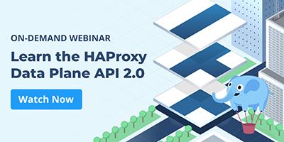 [On-Demand Webinar] Lernen Sie alles über die HAProxy Data Plane API 2.0