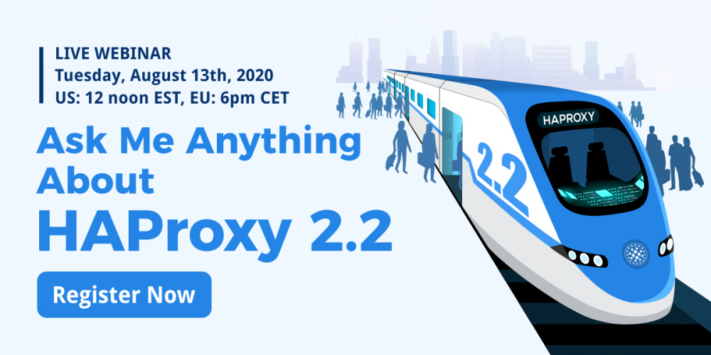 [Live Webinar] Ask Me Anything About HAProxy 2.2