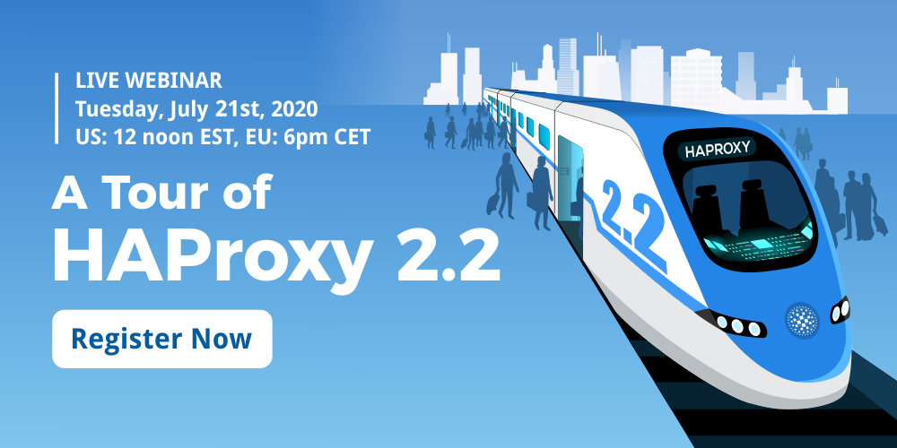 [Live Webinar] A Tour of HAProxy 2.2