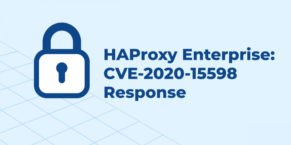 CVE-2020-15598: HAProxy Enterprise Unaffected Due to ModSecurity Hardening Measures!