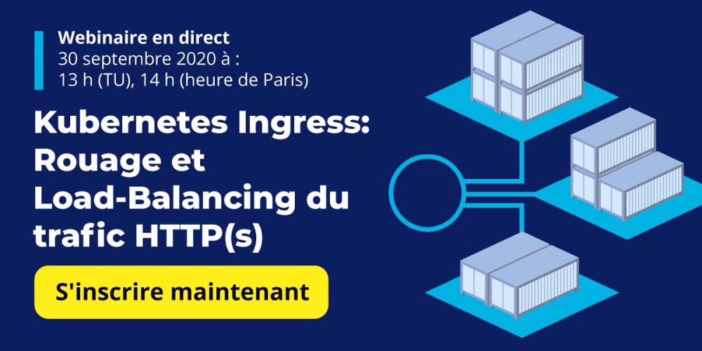 [WEBINAIRE en direct] Kubernetes Ingress : routage et répartition de charge HTTP(s)