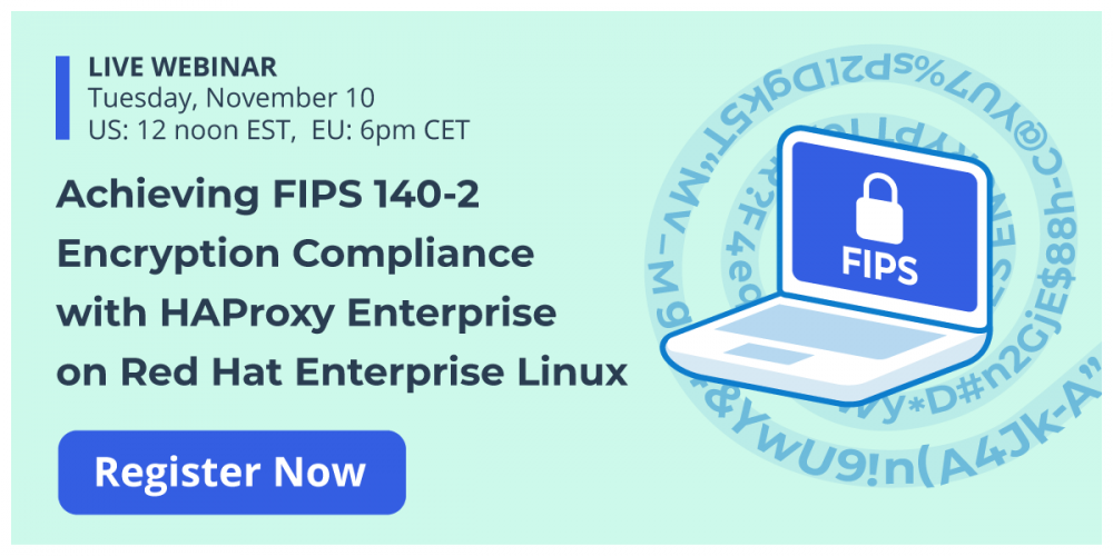 [On-demand Webinar] Achieving FIPS 140-2 Encryption Compliance with HAProxy Enterprise on Red Hat Enterprise Linux