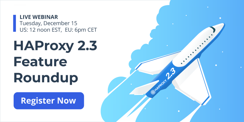 [Live Webinar] HAProxy 2.3 Feature Roundup
