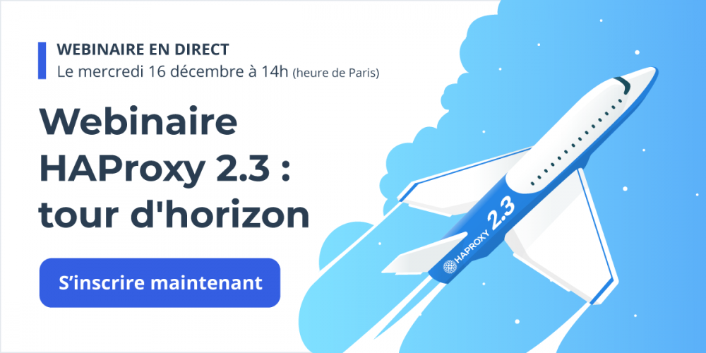 [Webinaire en direct] HAProxy 2.3 : tour d'horizon