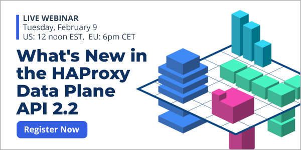 [Live Webinar] What's New in the HAProxy Data Plane API 2.2