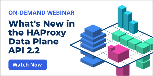 [On-Demand Webinar] What's New in the HAProxy Data Plane API 2.2