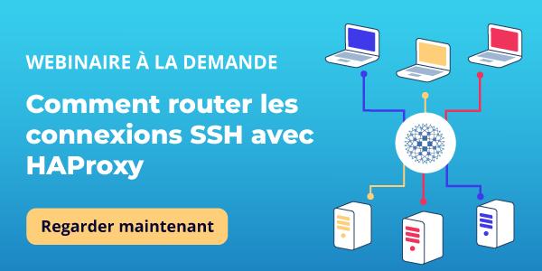 [Webinaire à la demande] Comment router les connexions SSH avec HAProxy