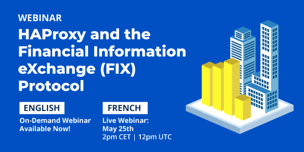 [On-Demand Webinar] HAProxy and the Financial Information eXchange (FIX) Protocol
