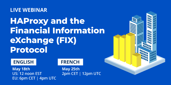 [Live Webinar] HAProxy and the Financial Information eXchange (FIX) Protocol