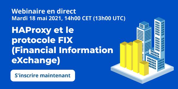 [Webinaire en direct] HAProxy et le protocole FIX (Financial Information eXchange)