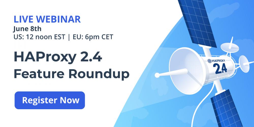 [On-Demand Webinar] HAProxy 2.4 Feature Roundup