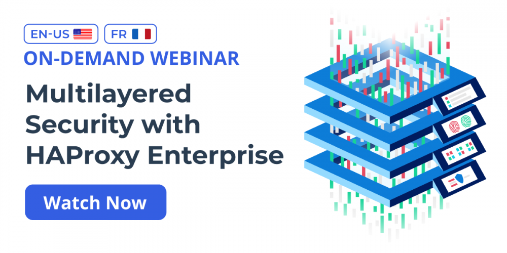 [On-Demand Webinar] Multilayered Security with HAProxy Enterprise