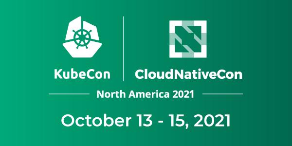 [Conference] KubeCon + CloudNativeCon North America 2021
