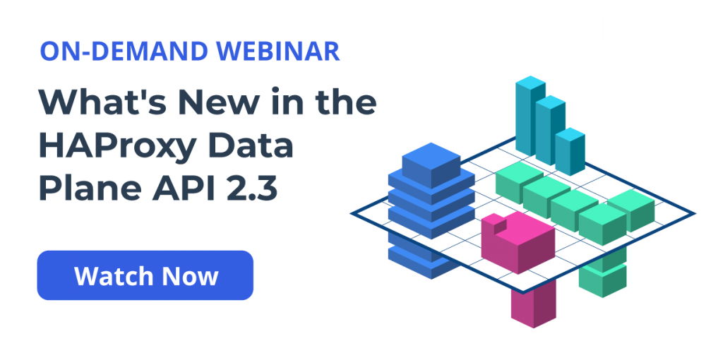 [On-Demand Webinar] What's New in the HAProxy Data Plane API 2.3