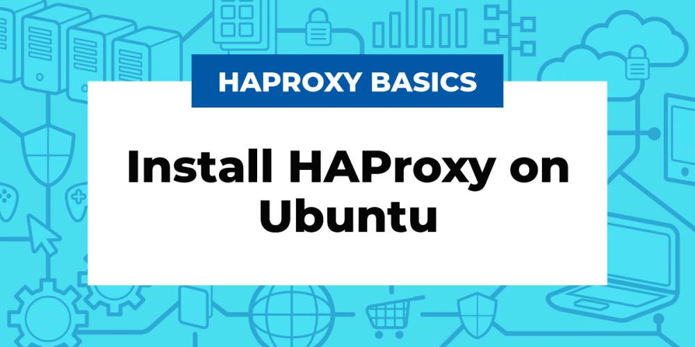 Install HAProxy on Ubuntu