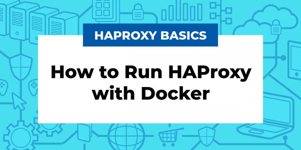 How to Run HAProxy with Docker