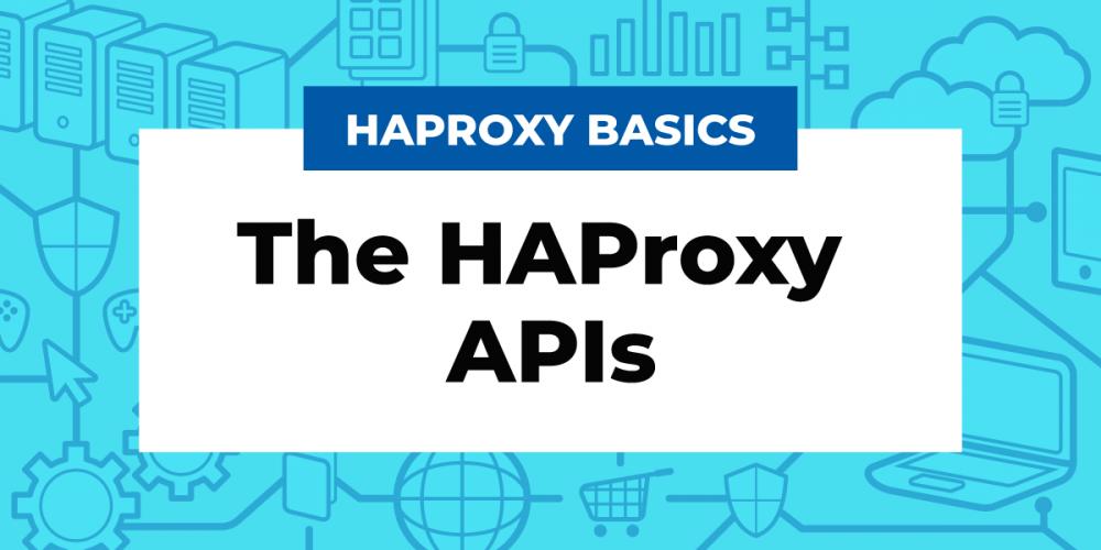 The HAProxy APIs